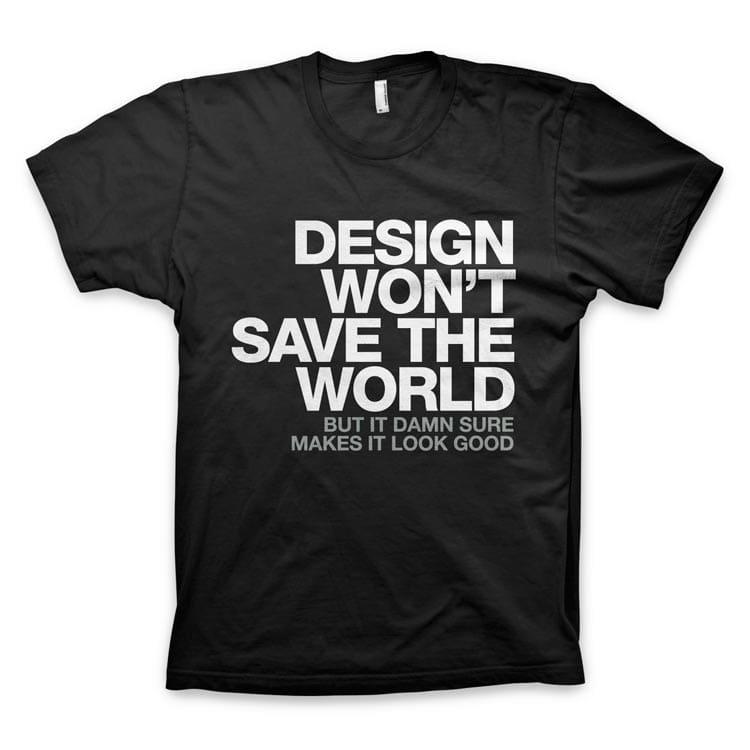 design_wont_save_the_world_tee_aa_black